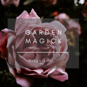 garden magic ritual oil